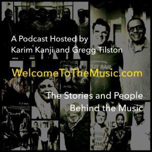 Welcome To The Music Karim Kanji Gregg Tilston